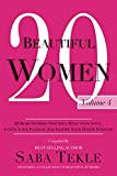 20 Beautiful Women: Volume 4: 20 More Stories That Will Heal Your Soul, Ignite Your Passion, And Inspire Your Divine Purpose