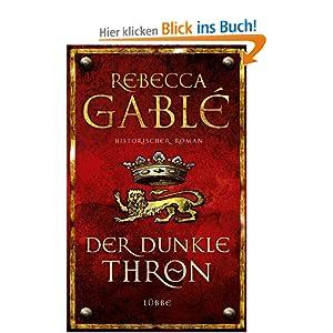 Der dunkle Thron: Historischer Roman: Amazon.de: Rebecca