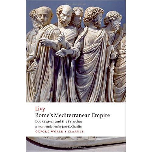 Rome's Mediterranean Empire: Books 41-45 and the Periochae Livy