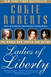 Ladies of Liberty: The Women Who Shaped Our Nation