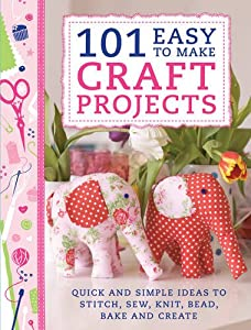 sewing craft ideas to sell 101 easy to make craft projects amp simple projects 7127