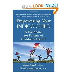 Empowering Your Indigo Child: A Handbook for Parents of