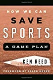 How We Can Save Sports: A Game Plan