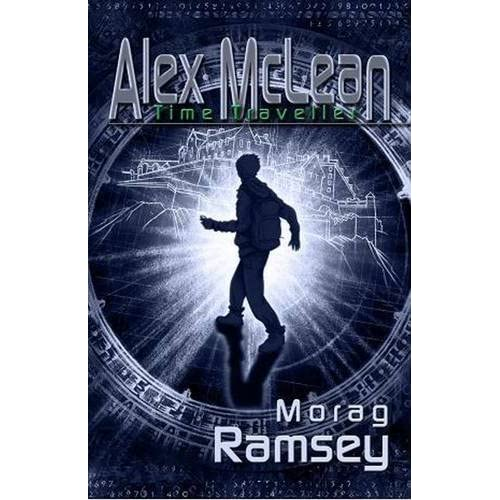 Alex McLean Time Traveller (Time Travelling Kids) Morag Ramsey