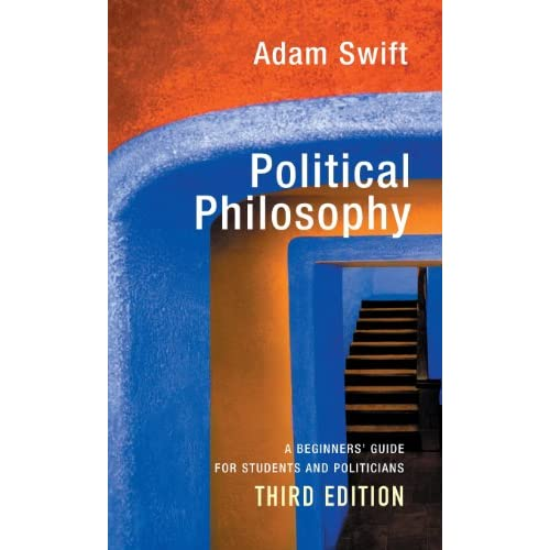 Political Philosophy: A Beginner's Guide for Students and Politicians Swift, Ada