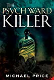 The Psych Ward Killer (James Wilks Thrillers)