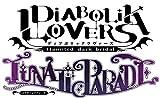 DIABOLIK LOVERS LUNATIC PARADE