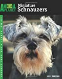 Miniature Schnauzers (Animal Planet Pet Care Library)