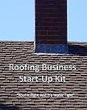 Roofing Business Start-Up Kit