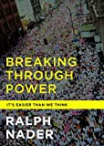 Breaking Through Power: It's Easier Than We Think (City Lights Open Media)