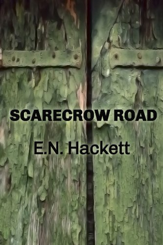 Book: Scarecrow Road by E.N. Hackett
