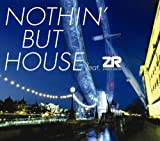 NOTHIN' BUT HOUSE feat. ZR