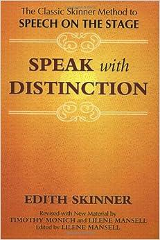 Speak with Distinction: The Classic Skinner Method to