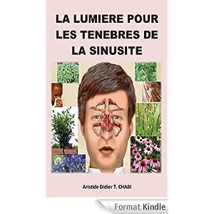 """LA SINUSITE: """"La lumière pour les ténèbres de la sinusite"""""""