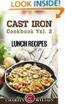 CAST IRON COOKBOOK: Vol.2 Lunch Recip...