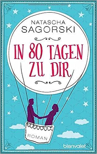 In 80 Tagen zu dir (Natascha Sagorski)