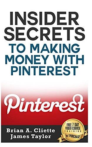 Insider Secrets To Making Money With Pinterest