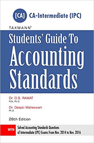 Students' Guide to Accounting Standards [CA-Intermediate (IPC)] (28th Edition, 2017) by Dr. D.S. Rawat/Dr. Deepti Maheshwari (Author)