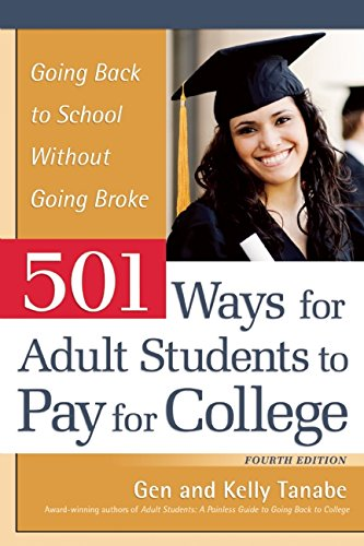 USED (GD) 501 Ways for Adult Students to Pay for College: Going Back to School W