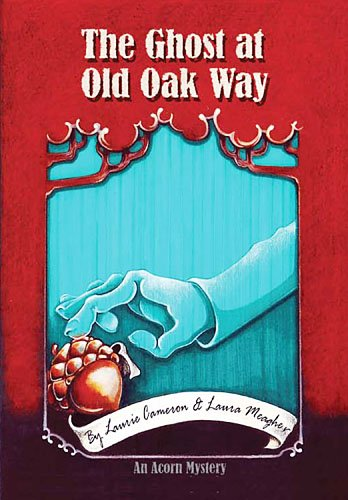 The Ghost at Old Oak Way: An Acorn Mystery (Acorn Mysteries)