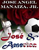 JOSE & AMERICA: The Kind Of Love That Last Forever