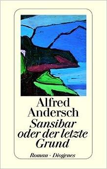Sansibar oder der letzte Grund. Roman: Amazon.de: Alfred