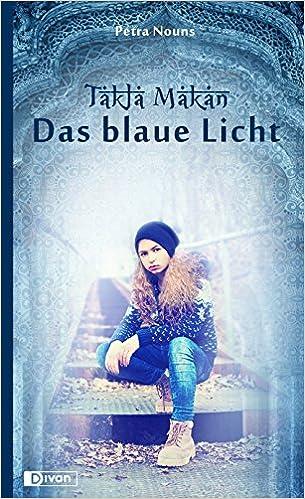 Takla Makan – Das blaue Licht (Petra Nouns)