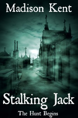 Book: Stalking Jack - The Hunt Begins... by Madison Kent