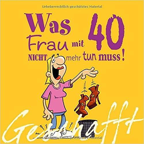 Gluckwunsche 40 geburtstag lustig