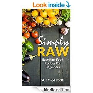 FREE Simply Raw: Easy Raw Food...