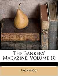 The Bankers' Magazine, Volume 10: Amazon.de: Anonymous