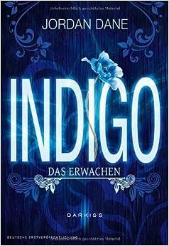 Indigo – Das Erwachen (Jordan Dane)