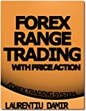 Forex Range Trading With Price Action - Forex Trading System