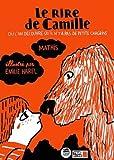 Le rire de Camille, où l\'on découvre qu\'il n\'y pas de petits chagrins par Mathis