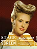 Stage and Screen Hairstyles: A Practical Reference for Actors, Models, Makeup Artists, Photographers