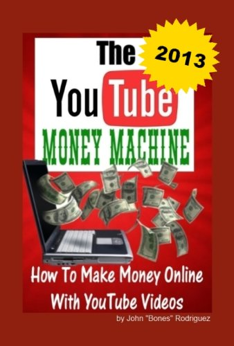 The-YouTube-Money-Machine-How-To-Make-Money-Online-With-YouTube-Videos
