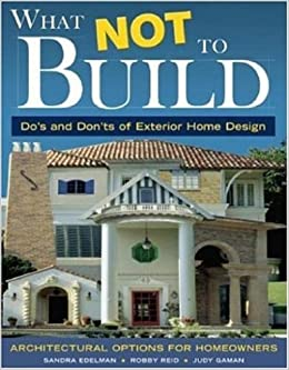 home design do s and don ts what not to build do s and don ts of exterior home design 24006