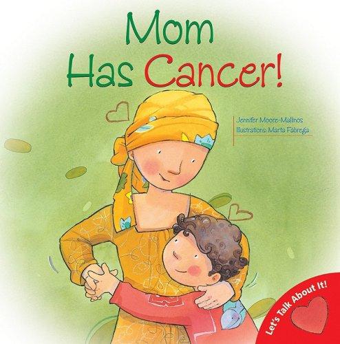 Mom Has Cancer!