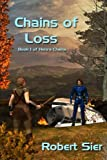 Chains of Loss: Hero's Chains (Volume 1)