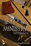 THE SCHOOL OF MINISTRY (The Windgate)