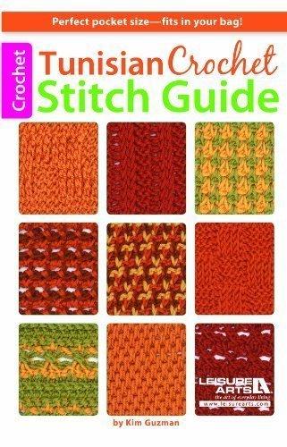 Tunisian Crochet Stitch Guide by Leisure Arts (Nov 3 2012)