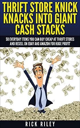 Thrift Store Knick Knacks Into Giant Cash Stacks: 50