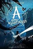A comme Association, Tome 8 : Le regard brûlant des étoiles par Erik L\'Homme