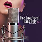 FOR JAZZ VOCAL FANS ONLY VOL.1