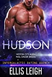 Hudson: Motor City Alien Mail Order Brides #two (Intergalactic Dating Agency)