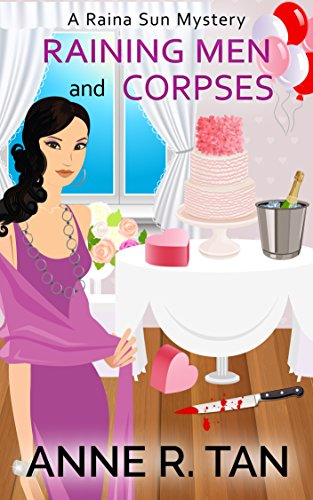 Begin this popular Chinese Cozy Mystery series while Book 1 is FREE!  Raining Men And Corpses by Anne R. Tan