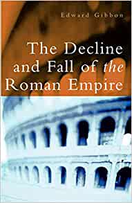 The Decline and Fall of the Roman Empire Essay