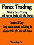 Forex Trading What Is The Forex Trading and How to Trade With The Sharks