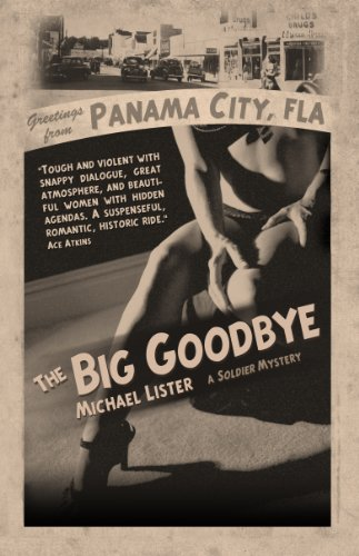 """Free Today! Michael Lister's hard-boiled mystery The Big Goodbye: a Jimmy """"Soldier"""" Riley Noir Novel Book 1"""
