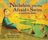 Nachshon, Who Was Afraid to Swim: A Passover Story